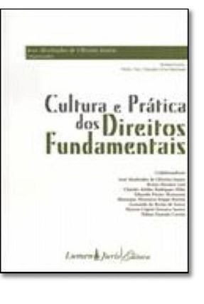 Cultura e Prática dos Direitos Fundamentais - Oliveira Junior,Jose Alcebiades de   Tagrny.org