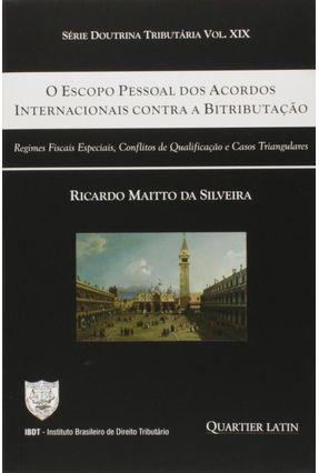 O Escopo Pessoal Dos Acordos Internacionais Contra A Bitributação - Série Doutrina Tributária - Silveira,Ricardo Maitto Da   Hoshan.org