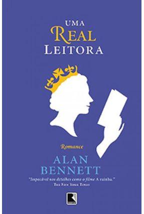 Uma Real Leitora - Bennett,Alan | Tagrny.org