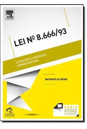 Lei Nº 8.666/1993 - Licitações e Contratos Administrativos - Séries Resumos Ilustrados - Oliveira,Matheus   Tagrny.org