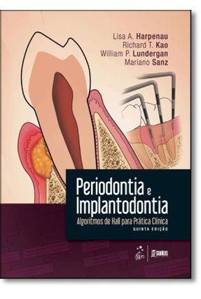 Periodontia e Implantodontia - Algoritmos de Hall Para Prática Clínica -5ª Ed. 2016 - Harpenau,Lisa A. Kao,Richard T. Lundergan,William P. Sanz ,Mariano pdf epub