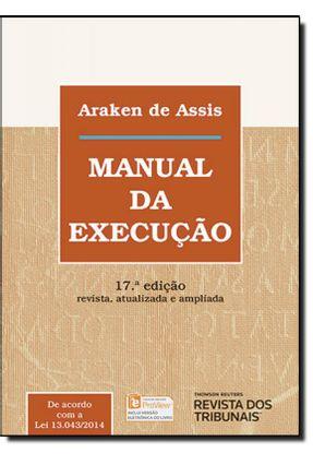 Manual da  Execução - 17ª Ed. 2015 - Assis,Araken de   Tagrny.org