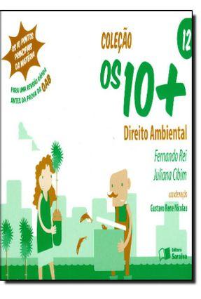 Direito Ambiental - Vol. 12 - Col. Os 10 + - Rei,Fernando Cibim,Juliana | Hoshan.org
