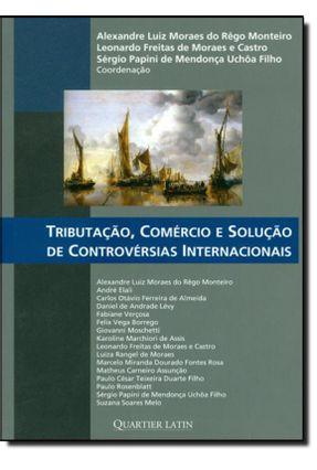 Tributação, Comércio E Solução De Controvérsias Internacionais - 1ª Ed. 2011 - Vários | Hoshan.org