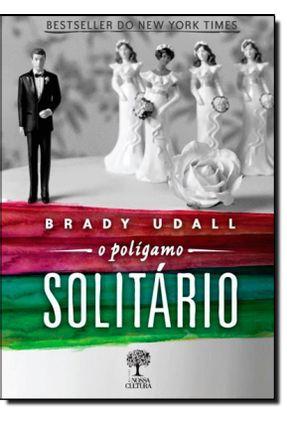 O Polígamo Solitário - Udall,Brady   Hoshan.org