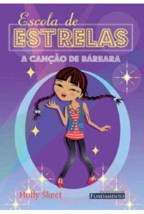 Escola de Estrelas - A Canção de Bárbara - Skeet,Holly | Hoshan.org