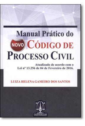 Manual Prático do Novo Código de Processo Civil - Santos ,Luiza Helena Gameiro Dos | Hoshan.org
