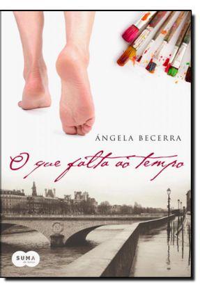 O Que Falta Ao Tempo - Becerra,Angela Becerra,Angela pdf epub