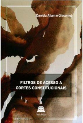 Filtros de Acesso A Cortes Constitucionais - Giacomet,Daniela Allam E | Tagrny.org