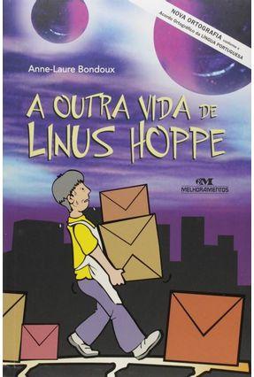 A Outra Vida de Linus Hoppe - Conforme a Nova Ortografia - Bondoux Anne-laure pdf epub