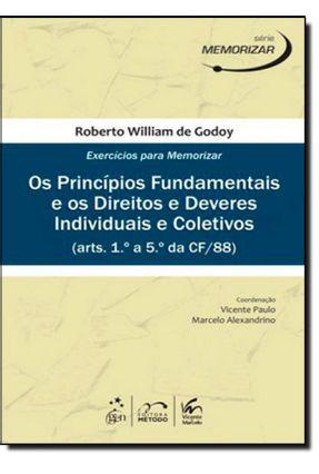 Os Princípios Fundamentais e os Direitos e Deveres Individuais e Coletivos Arts. 1.º A 5.º Da Cf/88 - Godoy,Roberto William de   Hoshan.org