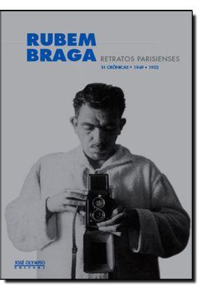 Retratos Parisienses: 31 Crônicas (1949-1952) - Braga,Rubem | Hoshan.org