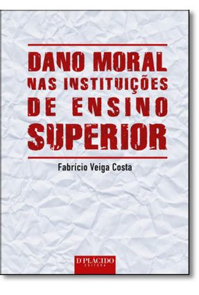 Dano Moral Nas Instituições de Ensino Superior - Costa   ,Fabrício Veiga pdf epub