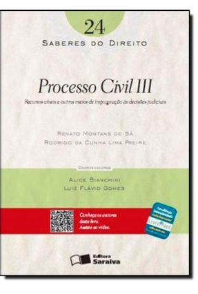 Processo Civil III - Col. Saberes do Direito - Vol. 24 - Freire,Rodrigo da Cunha Lima Sá,Renato Montans de   Hoshan.org