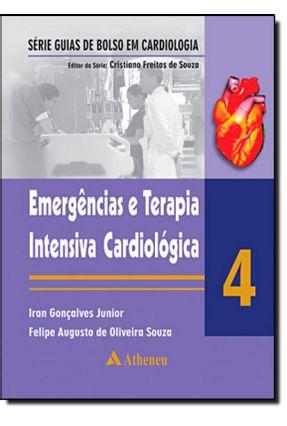 Emergências e Terapia Intensiva Cardiológica - Vol. 4 - Série Guias de Bolso Em Cardiologia - Gonçalves Junior,Iran | Hoshan.org