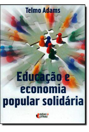 Educação e Economia Popular Solidária - Adams,Telmo pdf epub