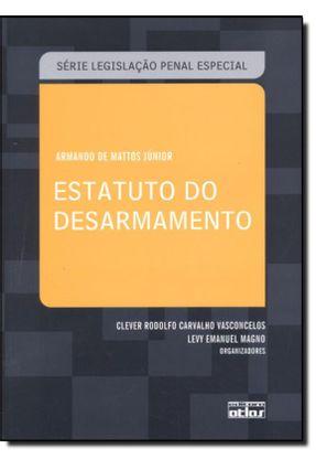 Estatuto do Desarmamento - De Mattos Júnior,Armando | Nisrs.org