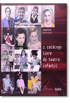 I Catálogo Livre do Teatro Infantil - Acioly,Karen pdf epub