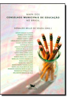 Mapa Dos Conselhos Municipais de Educação No Brasil - Souza,Donaldo Bello de   Tagrny.org