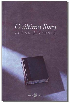 O Último Livro - Nova Ortografia - Zivkovic,Zoran | Hoshan.org