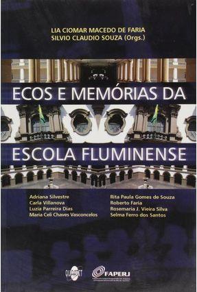 Ecos e Memórias da Escola Fluminense - Faria,Lia Ciomar Macedo de   Hoshan.org