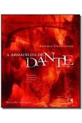 A Armadilha de Dante - Arnaud,Delalande | Tagrny.org