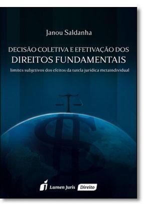 Decisão Coletiva e Efetivação Dos Direitos Fundamentais - Saldanha,Janou   Tagrny.org