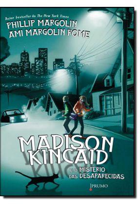 Madison Kincaid e o Mistério Das Desaparecidas - Margolin,Phillip Rome,Ami Margolin pdf epub