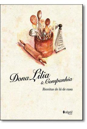 Dona Lilia & Companhia - Receitas de Lá de Casa - Gonçalves,Maria das Dôres Pôssas   Hoshan.org
