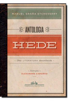 Antologia Hede - Uma Literatura Desconhecida - Etcheverry,Manuel Graña | Hoshan.org
