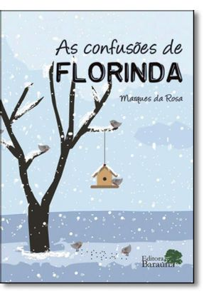 As Confusões de Florinda - Rosa,Marques Da | Hoshan.org