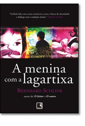 A Menina com a Lagartixa - Schlink,Bernhard | Nisrs.org