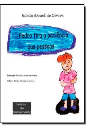 Pedro Tira a Paciencia Das Pessoas - Oliveira, Melissa Azevedo de pdf epub