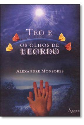 Téo e Os Olhos de Leordo - Monsores,Alexandre   Nisrs.org