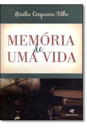 Memória de Uma Vida - Cerqueira Filho,Gisálio   Nisrs.org