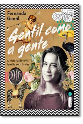 Gentil Como A Gente - Gentil,Fernanda | Tagrny.org