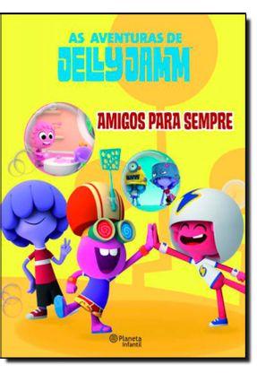 As Aventuras de Jelly Jamm - Amigos Para Sempre - Planeta | Nisrs.org