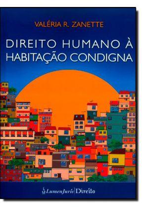Direito Humano À Habitação Condigna - Zanette,Valéria R. pdf epub