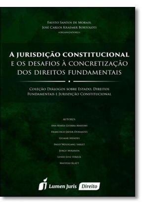 A Jurisdição Constitucional e Os Desafios À Concretização Dos Direitos Fundamentais - Morais,Fausto Santos De Bortoloti,José Carlos Kraemer | Hoshan.org