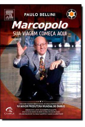 Edição antiga - Marcopolo - Sua Viagem Começa Aqui - Bellini,Paulo | Tagrny.org