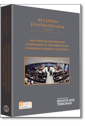 Dez Anos De Reforma Do Judiciário E O Nascimento Do CNJ - Rui Stoco Janaína Penalva | Tagrny.org