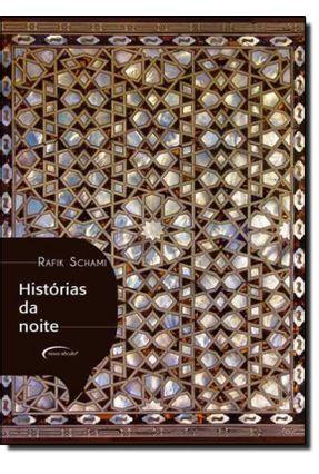 Historias da Noite - Schami,Rafik | Hoshan.org