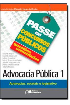 Coleção Passe Em Concursos Públicos - Questões Comentadas - Advocacia Pública - Vol. 1 - Rocha,Marcelo Hugo Da | Tagrny.org