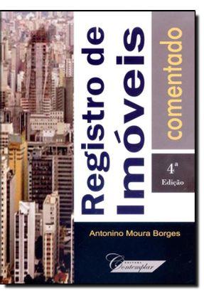 Registros de Imóveis Comentado - 4ª Ed. 2014 - Borges,Antonino Moura | Hoshan.org