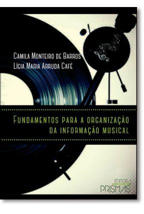 Fundamentos Para A Organização da Formação Musical - Barros,Camila Monteiro De Café ,Lígia Maria Arruda | Hoshan.org