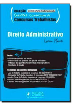 Direito Administrativo - Col. Questões Comentadas de Concursos Trabalhistas - Mercês,Larissa | Hoshan.org
