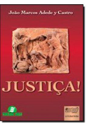Justiça! - Castro,João Marcos Adede Y | Hoshan.org