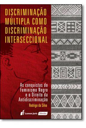 Discriminação Múltipla Como Discriminação Interseccional - As Coquistas do Feminismo Negro... - Silva,Rodrigo   Tagrny.org