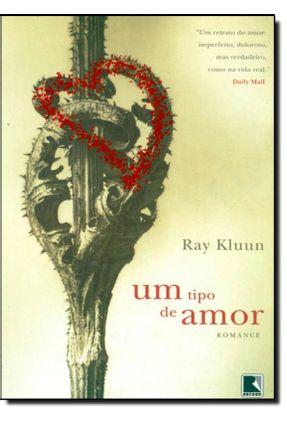 Um Tipo de Amor - Kluun,Ray | Hoshan.org