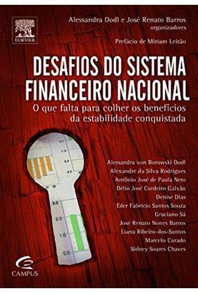 Desafios do Sistema Financeiro Nacional - O Que Falta Para Colher Os Benefícios da Estabilidade Conquistada - Barros,Jose Dodl,Alessandra | Nisrs.org